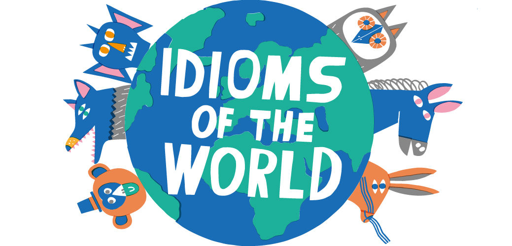 Idioms of the World explained